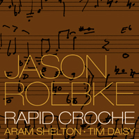 Jason Roebke: Rapid Croche
