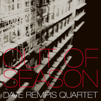 Dave Rempis Quartet: Out Of Season