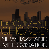 Various Artists: Document Chicago - New Jazz and Improvisation